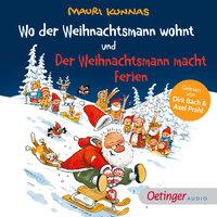 Wo der Weihnachtsmann wohnt und Der Weihnachtsmann macht Ferien - Mauri Kunnas