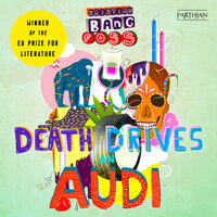 Death Drives An Audi - Kristian Bang Foss