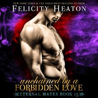Unchained by a Forbidden Love - Felicity Heaton