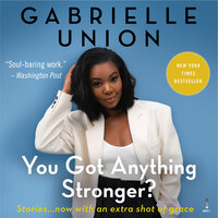 You Got Anything Stronger? - Gabrielle Union