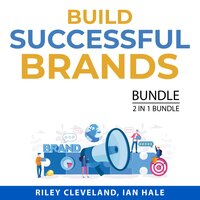 Build Successful Brands Bundle, 2 in 1 Bundle: Build Brand Authority and Branding Power - Ian Hale, Riley Cleveland