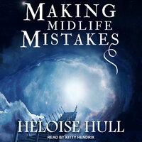 Making Midlife Mistakes - Heloise Hull