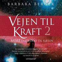 Vejen til kraft – fast food til sjælen 2 - Barbara Berger