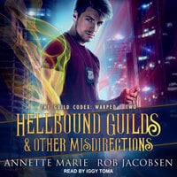 Hellbound Guilds & Other Misdirections - Annette Marie, Rob Jacobsen
