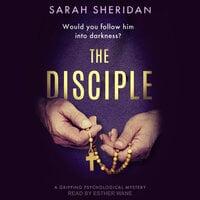 The Disciple - Sarah Sheridan