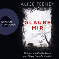 Glaube mir - Alice Feeney
