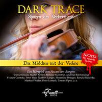 Das Mädchen mit der Violine: Dark Trace - Spuren des Verbrechens, Folge 8 - Ascan von Bargen