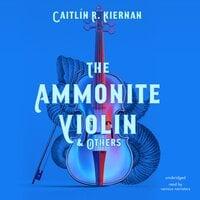 The Ammonite Violin & Others - Caitlin R. Kiernan