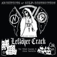 Architects of Self-Destruction: The Oral History of Leftöver Crack