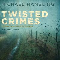 Twisted Crimes - Michael Hambling