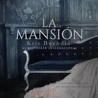 La mansión - Kris Buendía