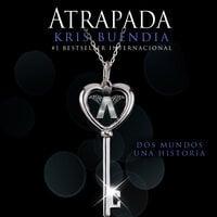 Atrapada - Kris Buendía