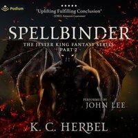 Spellbinder: The Jester King, Part II - K.C. Herbel