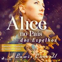 Alice no País dos Espelhos - Lewis Carroll
