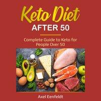 Keto Diet After 50 - Axel Eenfeldt