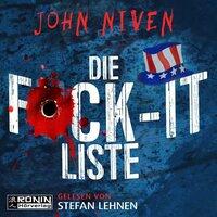 Die F*ck-It-Liste - John Niven
