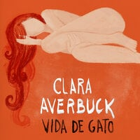 Vida de gato - Clara Averbuck