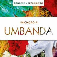 Iniciação a Umbanda - Zeca Ligiero