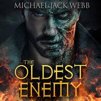 The Oldest Enemy - Michael Jack Webb