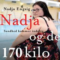 Nadja og de 170 kilo: Sandhed kommer indefra