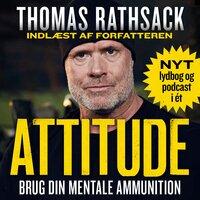 Attitude: Brug din mentale ammunition