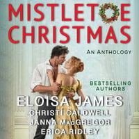 Mistletoe Christmas - Eloisa James, Christi Caldwell, Erica Ridley, Janna MacGregor