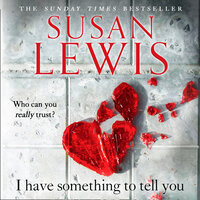 I Have Something to Tell You - Susan Lewis