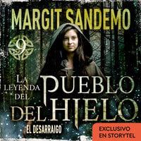 El Pueblo del hielo 9 - El desarraigo - Margit Sandemo