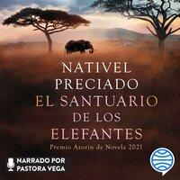 El santuario de los elefantes: Premio Azorín de Novela 2021
