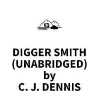 Digger Smith - C.J. Dennis