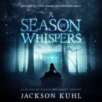 A Season of Whispers - Jackson Kuhl