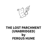 The Lost Parchment - Fergus Hume