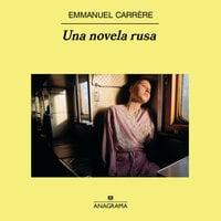 Una novela rusa - Emmanuel Carrère