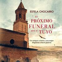 El próximo funeral será el tuyo - Estela Chocarro