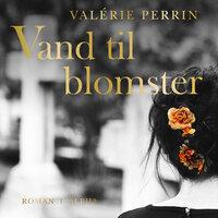 Vand til blomster - Valérie Perrin