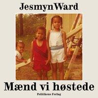 Mænd vi høstede - Jesmyn Ward