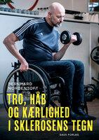 Tro, håb og kærlighed i sklerosens tegn - Bernhard Nordentoft