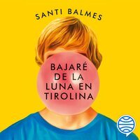 Bajaré de la luna en tirolina - Santi Balmes
