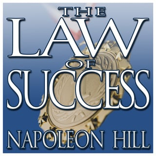 The Law Success: From the Master Mind to the Golden Rule (In Sixteen Lessons) - Napoleon Hill
