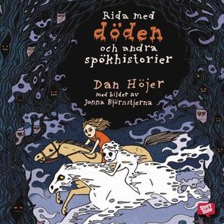 Rida med döden och andra spökhistorier - Ljudbok - Dan Höjer - Storytel 09e8d0ad7c958