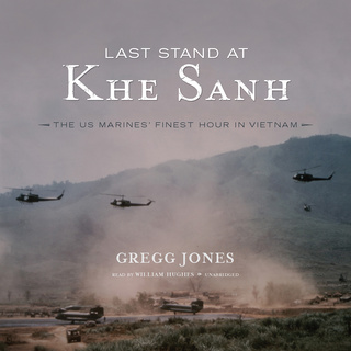 Last Stand at Khe Sanh - Gregg Jones