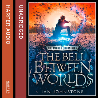 The Bell Between Worlds - Ian Johnstone