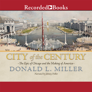 City of the Century - Donald L. Miller