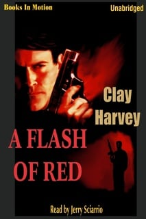 A Flash of Red - Clay Harvey