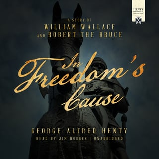 In Freedom's Cause - George Alfred Henty