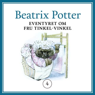 Eventyret om fru Tinkel-Vinkel - Beatrix Potter