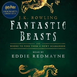 Fantastic Beasts and Where to Find Them - J.K. Rowling, Newt Scamander