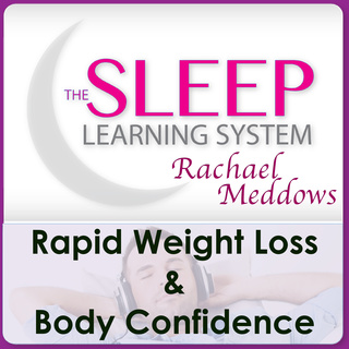 Rapid Weight Loss & Body Confidence with The Sleep Learning System & Rachael Meddows - Joel Thielke