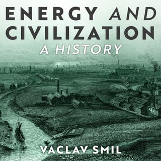 Energy and Civilization - Vaclav Smil