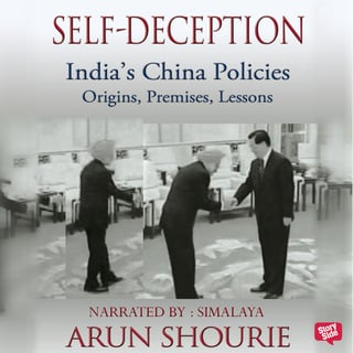 Self Deception : India's China Policies - Arun Shourie